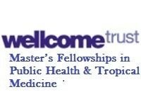 Wellcome Trust Call for Applications: Master's Fellowships in Public Health & Tropical Medicine