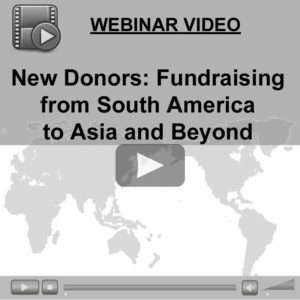 Webinar Video: New Donors Fundraising from South America to Asia and Beyond