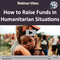 Webinar Video: How to Raise Funds in Humanitarian Situations