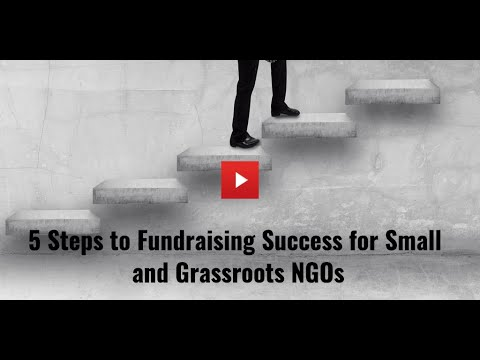 5 Steps to Fundraising Success for Small and Grassroots NGOs