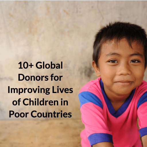 10+ Global Donors for Improving Lives of Children in Poor Countries