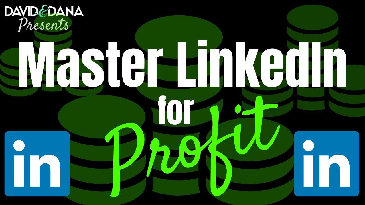 Master LinkedIn for Profit