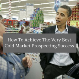 Cold Market Prospecting Success