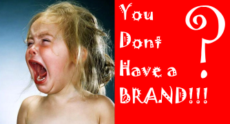You Dont Have a Brand