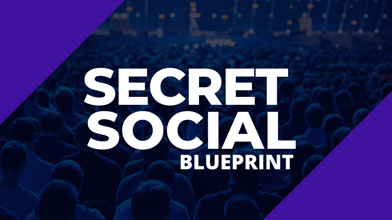 Secret Social Blueprint