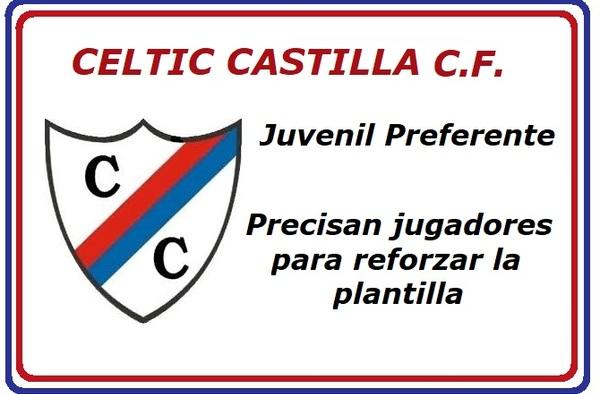 """El Juvenil """"A"""" del Celtic Castilla CF precisa futbolistas para reforzar su plantilla"""
