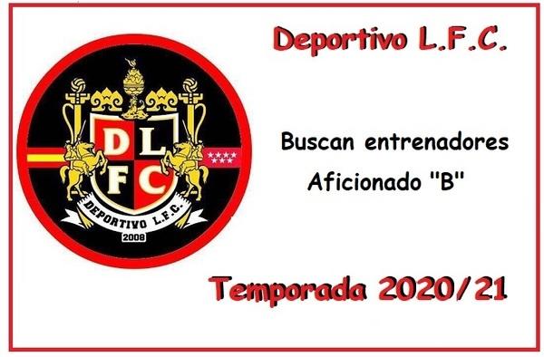 """El Deportivo LFC busca entrenadores para su Aficionado """"B"""" de 3ª Regional - Temporada 2020/21"""