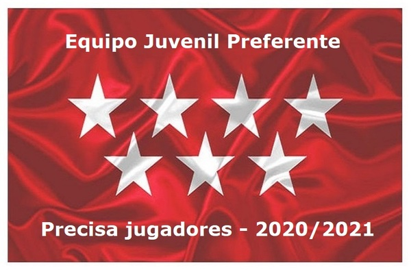 Equipo de Preferente Juvenil precisa Jugadores de buen nivel - Temporada 2020/21