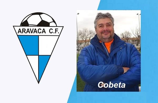 El Aravaca CF contrata al técnico Juan Cobeta para su filial de Primera Regional