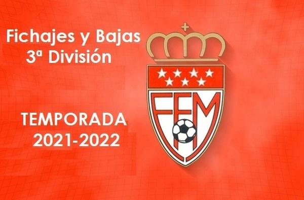 Fichajes y Bajas - 3ª División - Temporada 2021 / 2022