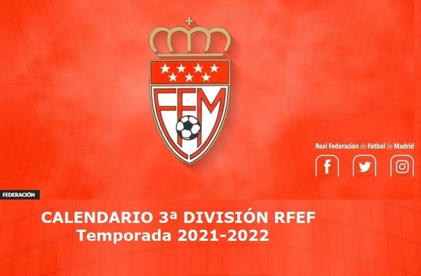 La Tercera División madrileña ya tiene calendario de liga oficial - Temporada 2021/22