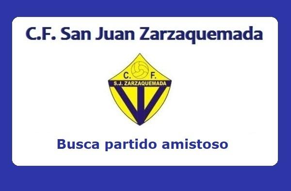 El C.F. San Juan Zarzaquemada busca partido amistoso para el domingo 5 de septiembre de 2021
