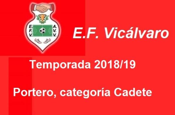 La E.F. Vicálvaro, precisa Portero para categoría Cadete - Temporada 2018/19