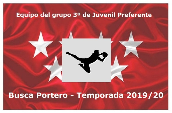 Equipo Juvenil Preferente del Grupo 3º busca portero para proyecto interesante - Temporada 2019/20