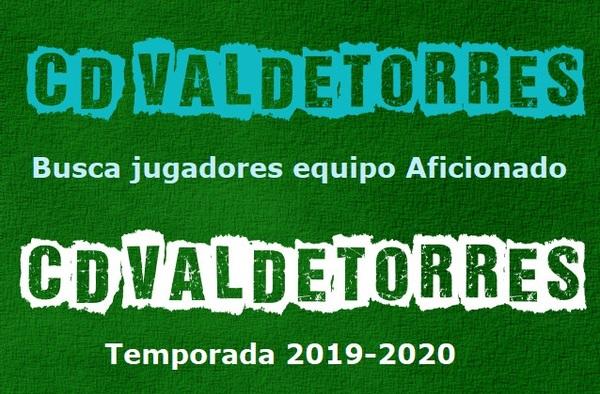El C.D. Valdetorres precisa jugadores para su equipo Aficionado - Temporada 2019/20