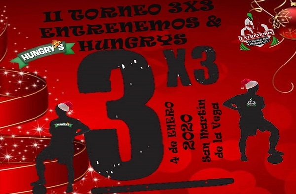 II Torneo 3X3 Entrenemos & Hungrys, en San Martín de la Vega (4 de enero de 2020)