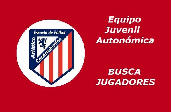 El Juvenil Autonómica de la EF Atlético Casarrubuelos busca jugadores para la actual temporada
