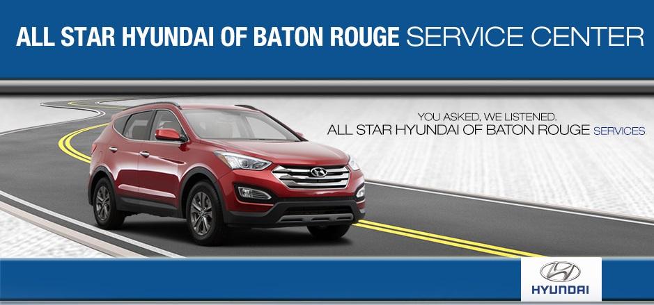 Star Hyundai Service Center >> Service Center In Baton Rouge La All Star Hyundai