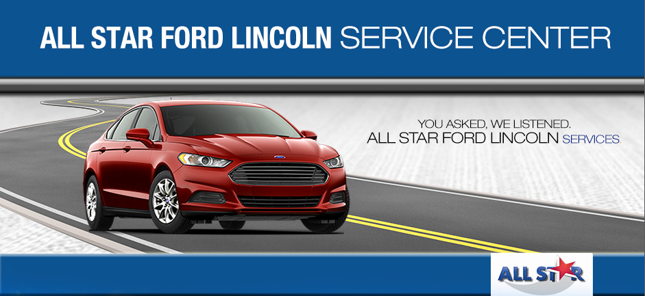 Service Department All Star Ford Lincoln Dealers