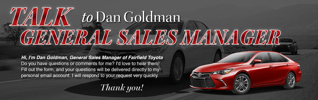 talk to the dealer ttd Dan Goldman General Sales Manager></p>