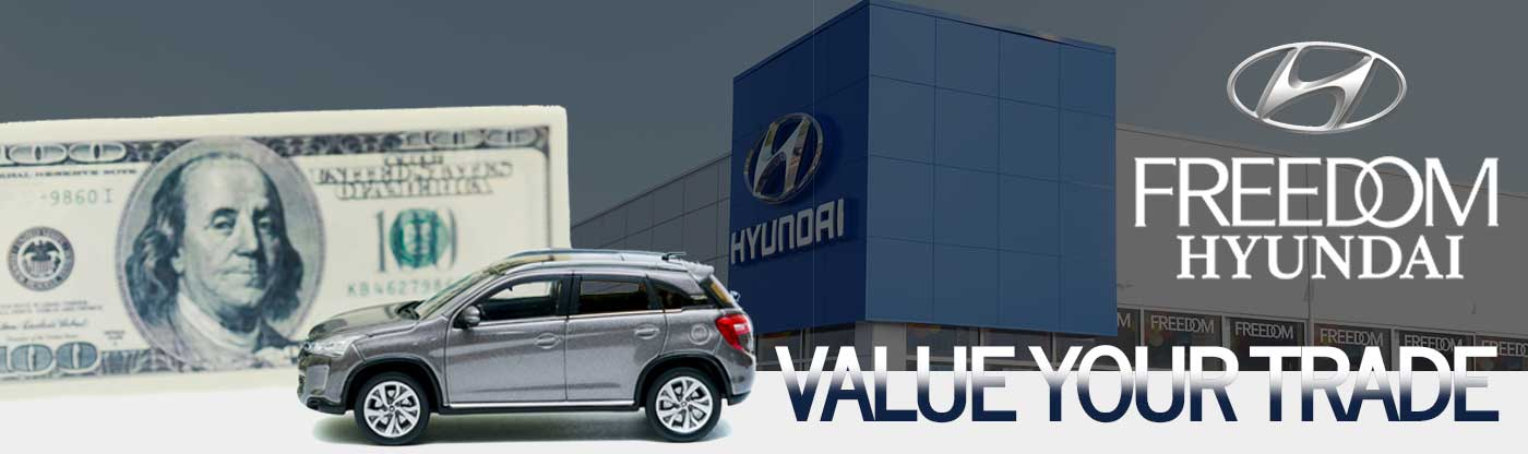 freedom hyundai value your trade