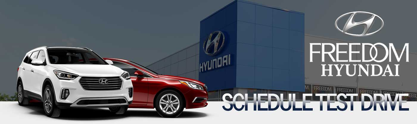 freedom hyundai schedule test drive