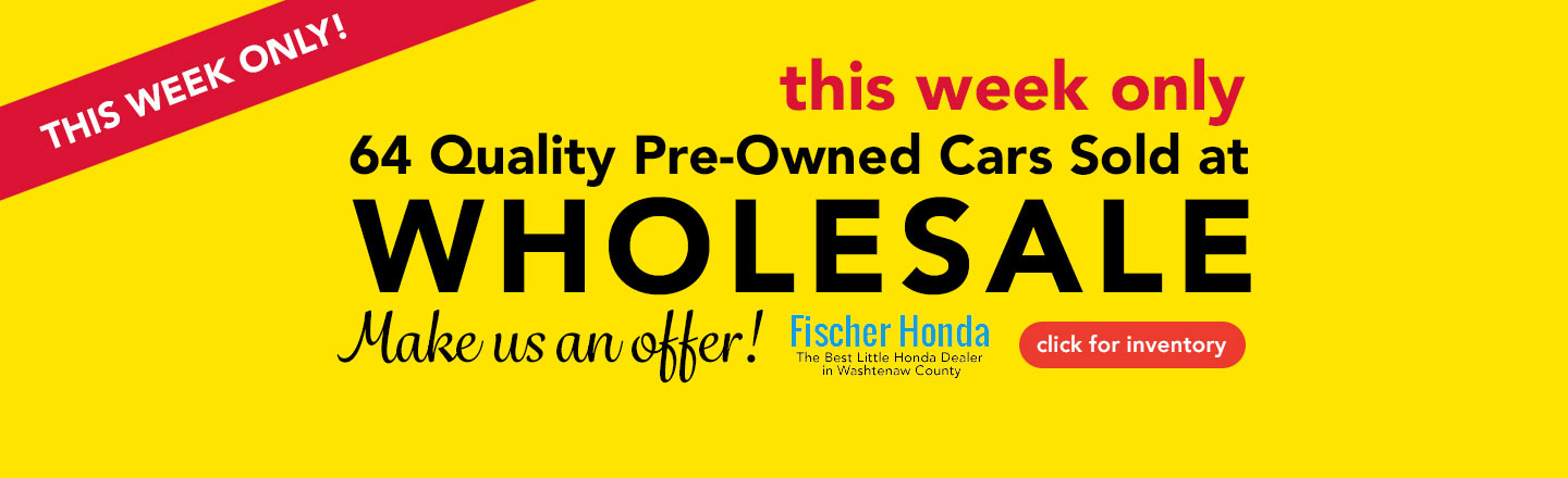 Wholesale Week for Used Hondas at Fischer Honda