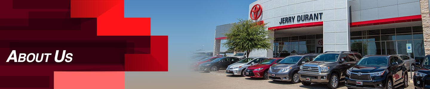 about us - Jerry Durant Toyota Dealership In Granbury, TX