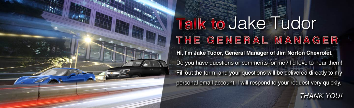 Talk to the General Manager of Jim Norton Chevrolet Jake Tudor
