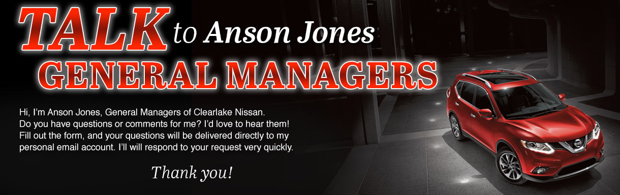 Talk to Anson Jones at Clearlake Nissan 2150 Gulf Freeway South, League City, TX 77573