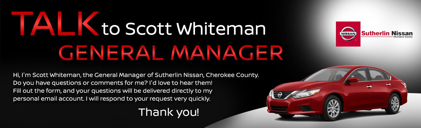 Sutherlin Nissan Cherokee County Talk to the Dealer