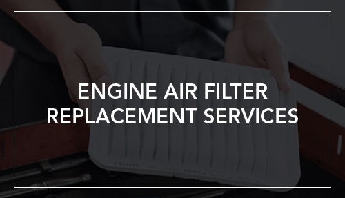 Engine Air Filter Replacement Services
