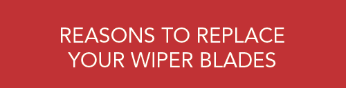 Reasons To Replace Your Wiper Blades