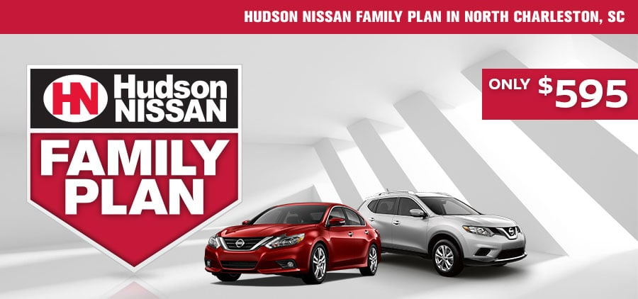 Hudson Nissan Family Plan in North Charleston, SC
