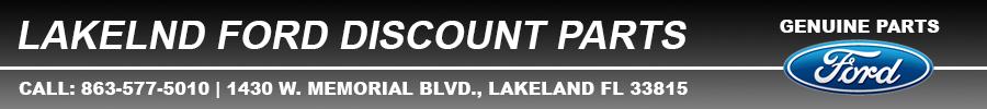 Lakeland Ford Discount Parts - CALL 863-577-5010