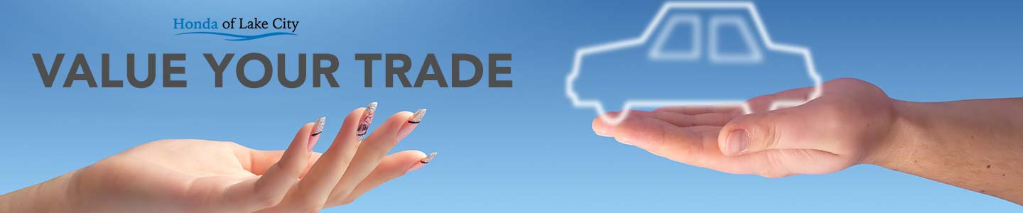 Value Your Trade In Online with Honda of Lake City