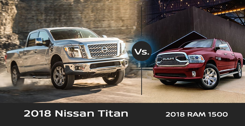 The 2018 Nissan Titan Vs. The 2018 RAM 1500