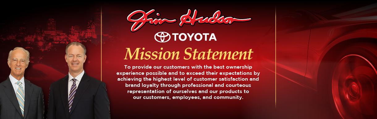 Jim Hudson Toyota Mission Statement