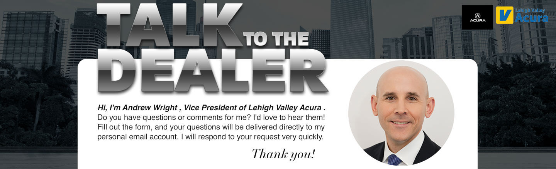 Lehigh Valley Acura, talk to the dealer