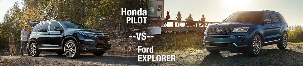 2018 Honda Pilot vs. 2018 Ford Explorer