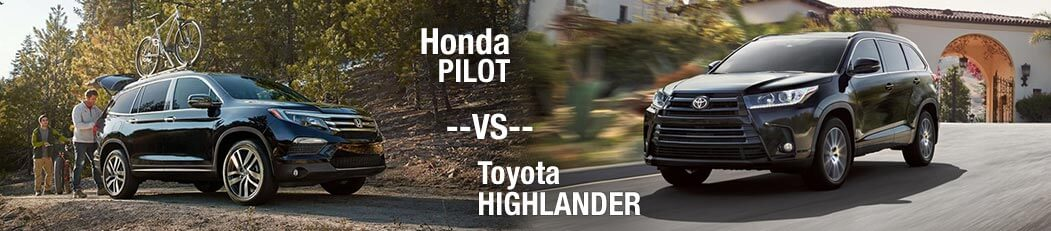 2018 Honda Pilot vs. 2018 Toyota Highlander