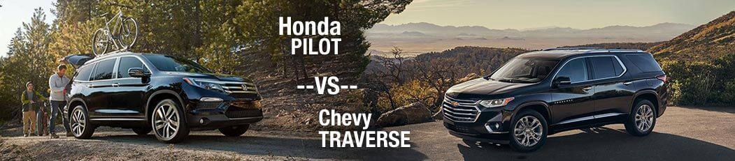 2018 Honda Pilot vs. 2018 Chevrolet Traverse