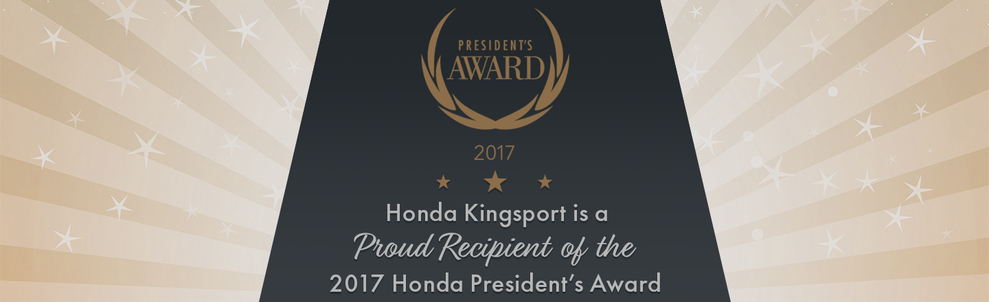 Honda Kingsport Is A Proud Recipient Of The 2017 Presidents Award In TN