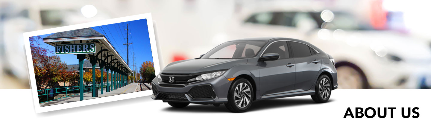 Honda Dealership Indianapolis >> About Our New Used Dealership That Serves Indiana Honda Of Fishers