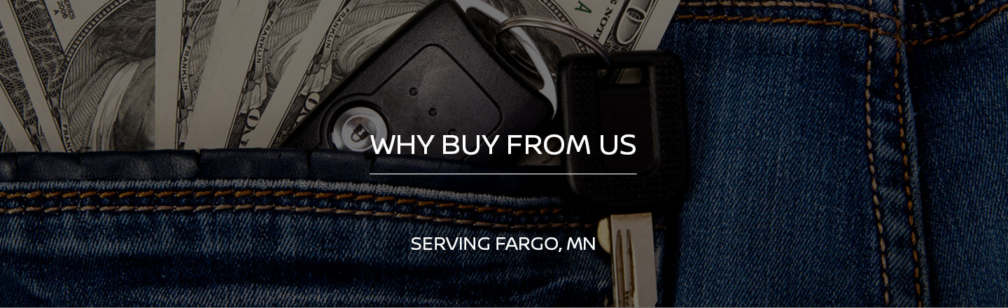 Why Buy From Our Dealership Serving Fargo, MN?