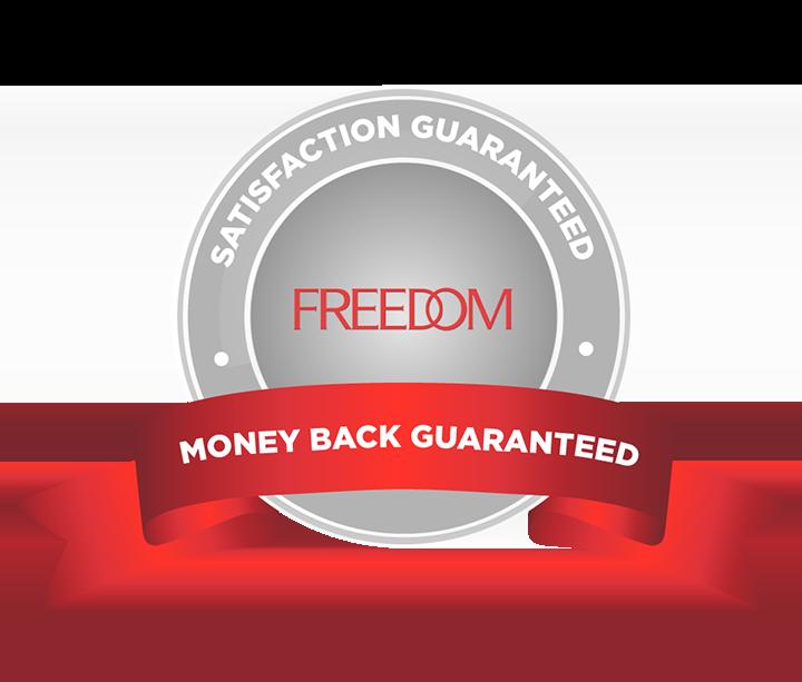 satisfaction guaranteed freedom money back guaranteed