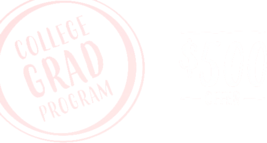 College Grad Program, $500 offer