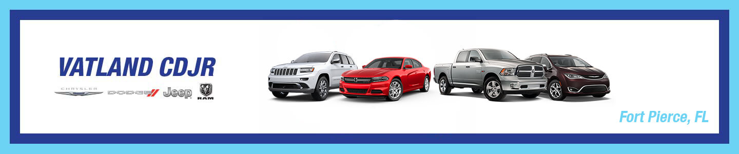 Great Vehicles From Your Friends At Vatland CDJR Near Fort Pierce, FL