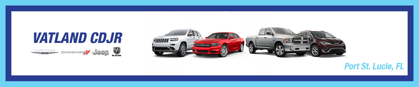 Get Great Vehicles and Service At Vatland CDJR Near Port St. Lucie, FL