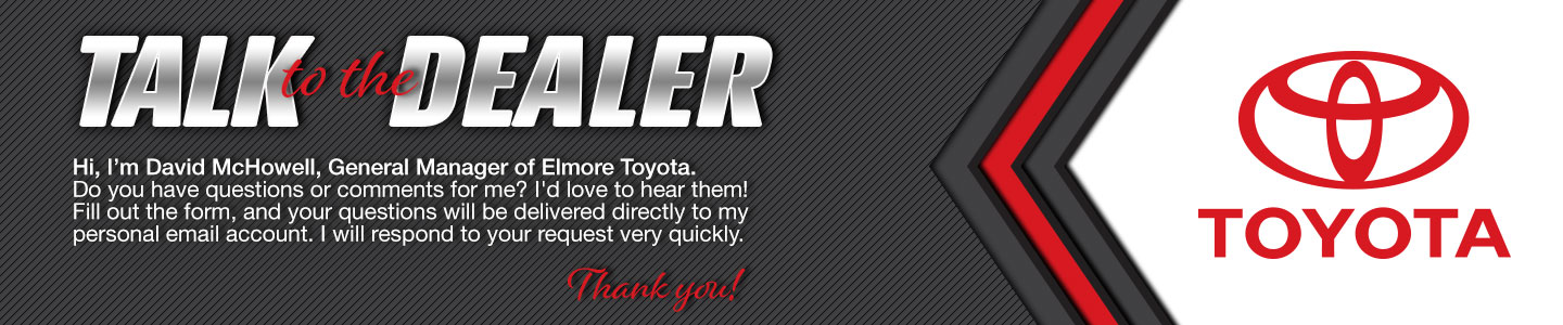 Talk to David McHowell at Elmore Toyota